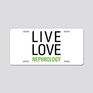 Live Love Nephrology Aluminum License Plate