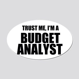 Trust Me, Im A Budget Analyst Wall Decal
