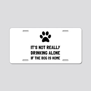 Drinking Alone Dog Aluminum License Plate