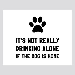 Drinking Alone Dog Posters
