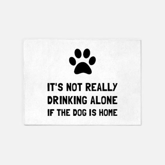 Drinking Alone Dog 5'x7'Area Rug