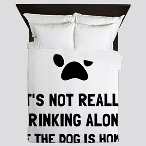 Drinking Alone Dog Queen Duvet