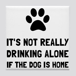 Drinking Alone Dog Tile Coaster