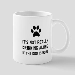 Drinking Alone Dog Mugs