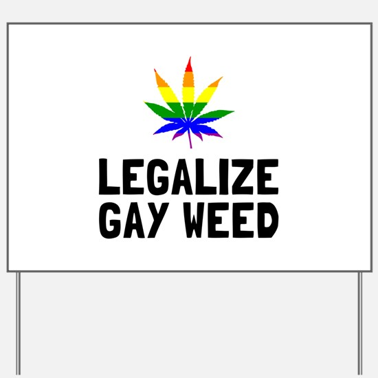 Legalize Gay Weed Yard Sign