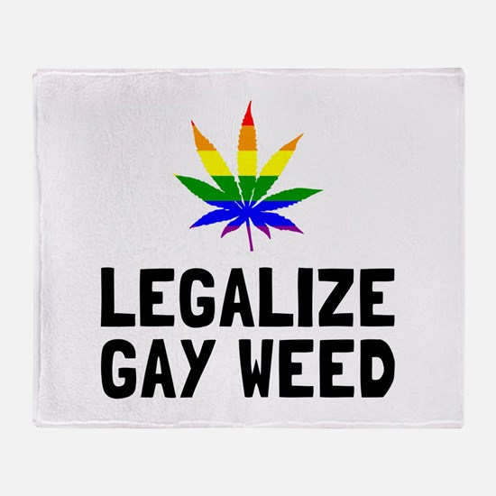 Legalize Gay Weed Throw Blanket