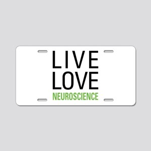 Live Love Neuroscience Aluminum License Plate