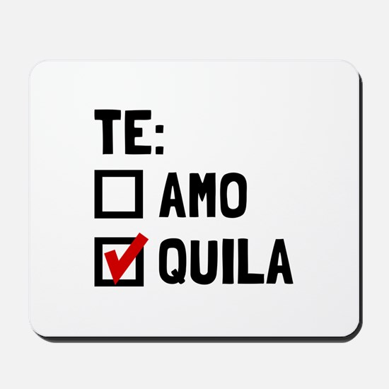 Te Quila Mousepad