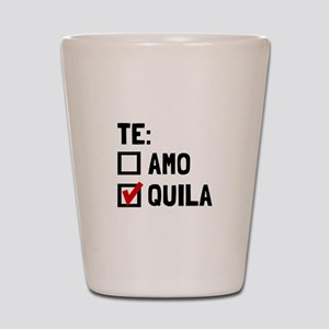 Te Quila Shot Glass