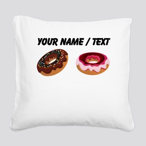Custom Donuts Square Canvas Pillow