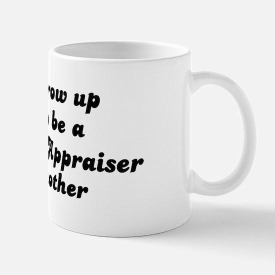 Real Estate Appraiser like my Mug