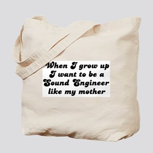 Sound Engineer like my mother Tote Bag