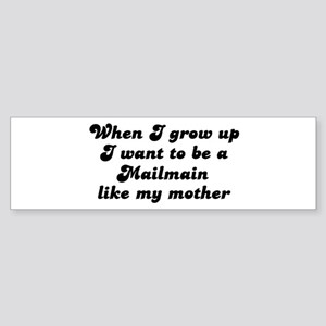 Mailmain like my mother Bumper Sticker