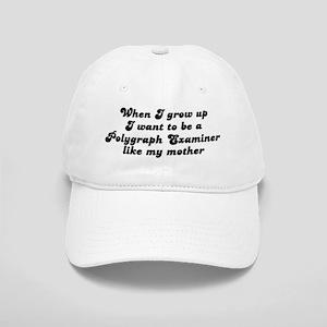 Polygraph Examiner like my mo Cap