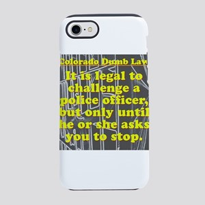 Colorado Dumb Law #8 iPhone 7 Tough Case