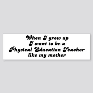 Physical Education Teacher li Bumper Sticker