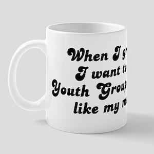 Youth Group Leader like my mo Mug
