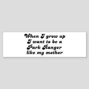 Park Ranger like my mother Bumper Sticker
