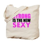 Strong Is The New Sexy Pink Tote Bag