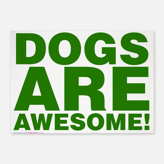Dogs Are Awesome 5'x7'Area Rug