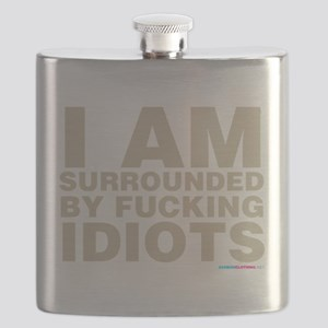 I Am Surrounded By Fucking Idiots Flask