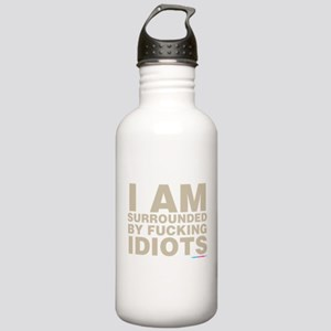 I Am Surrounded By Fucking Idiots Water Bottle