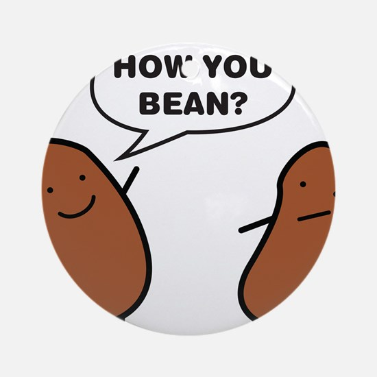 How You Bean? Ornament (Round)