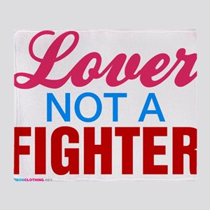 Lover Not A Fighter Throw Blanket