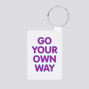 Go Your Own Way Keychains