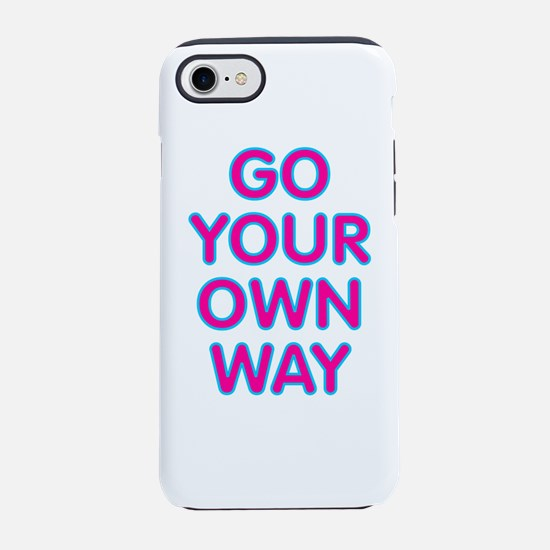 Go Your Own Way iPhone 7 Tough Case