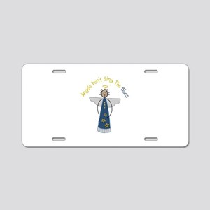 Angels Dont Sing The Blues Aluminum License Plate