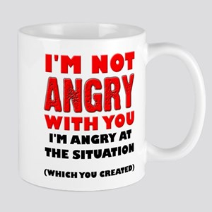 Im Not Angry With You Mugs