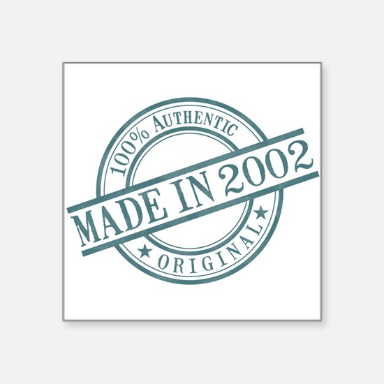 "Made in 2002 Square Sticker 3"" x 3"""