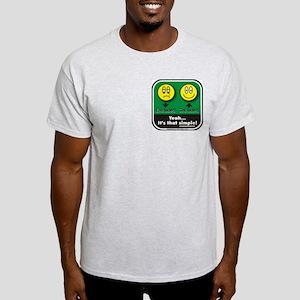 """It's that simple"" Apparel Light T-Shirt"