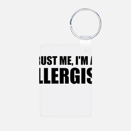 Trust Me, Im An Allergist Keychains