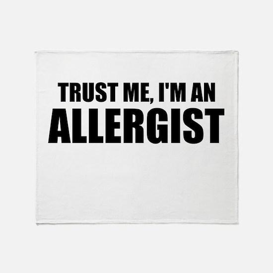 Trust Me, Im An Allergist Throw Blanket