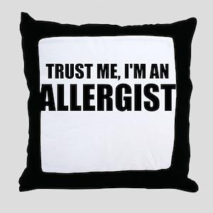 Trust Me, Im An Allergist Throw Pillow
