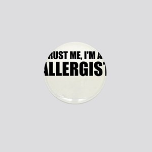 Trust Me, Im An Allergist Mini Button