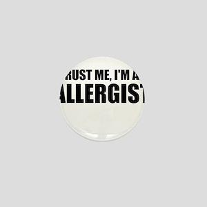 Trust Me, Im An Allergist Mini Button