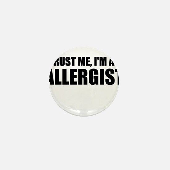 Trust Me, Im An Allergist Mini Button (10 pack)