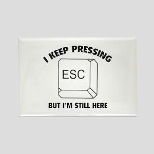 I Keep Pressing ESC But I'm Still Here Rectangle M