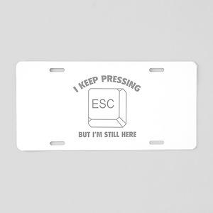I Keep Pressing ESC But I'm Still Here Aluminum Li