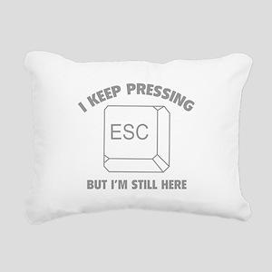 I Keep Pressing ESC But I'm Still Here Rectangular