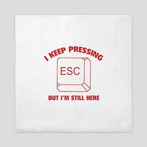 I Keep Pressing ESC But I'm Still Here Queen Duvet