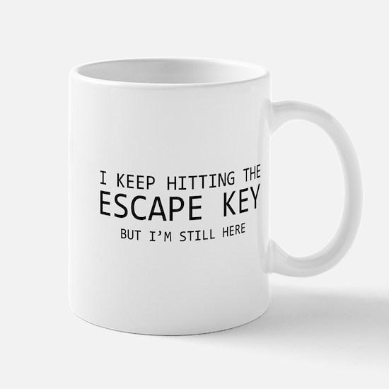 I Keep Hitting The Escape Key But I'm Still Here M