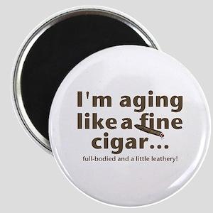 Aging Like Fine Cigars Magnet
