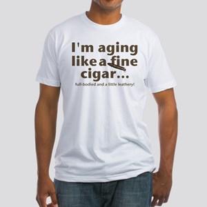 Aging Like Fine Cigars Fitted T-Shirt
