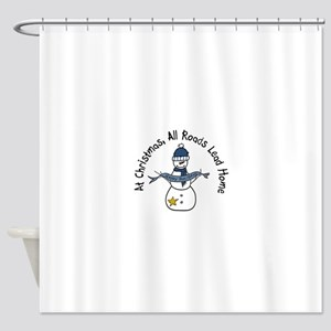 At Christmas All Roads Lead Home Shower Curtain