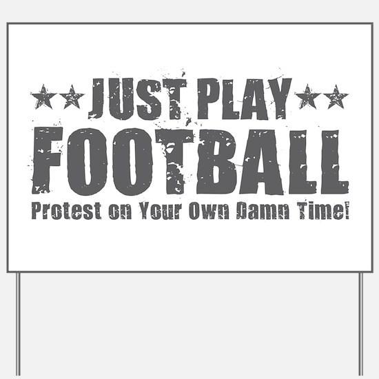 Just Play Football Yard Sign