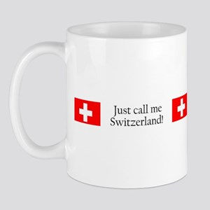 Just call me Switzerland Mug